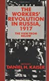 img - for The Workers' Revolution in Russia, 1917: The View from Below: 1st (First) Edition book / textbook / text book