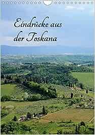 Eindrücke aus der Toskana Wandkalender 2021 DIN A4 hoch