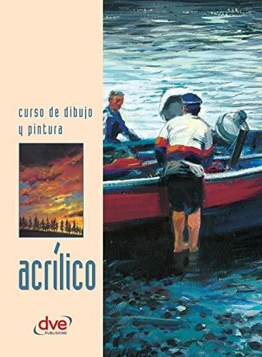 Curso de dibujo y pintura. Acrílico (Spanish Edition) by [Varios autores]