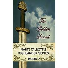 The Golden Sword, Book 7 (Marti Talbott's Highlander Series) (English Edition)