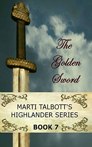 The Golden Sword, Book 7 (Marti Talbott's Highlander Series)