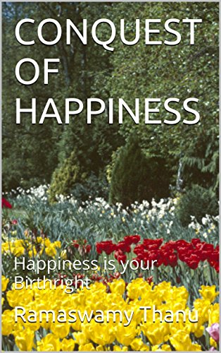 CONQUEST OF HAPPINESS: Happiness is your Birthright - Conquest Of Happiness Kindle