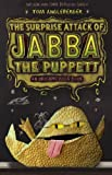The Surprise Attack of Jabba the Puppett, Tom Angleberger, 0606333088