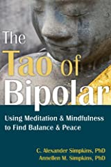 The Tao of Bipolar: Using Meditation and Mindfulness to Find Balance and Peace Paperback