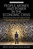 People, Money and Power in the Economic Crisis : Perspectives from the Global South, , 1782384677