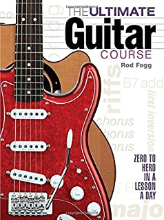 The electric guitar handbook a complete course in modern the ultimate guitar course zero to hero in a lesson a day fandeluxe Image collections