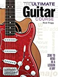 The Ultimate Guitar Course: Zero to Hero in a Lesson a Day offers