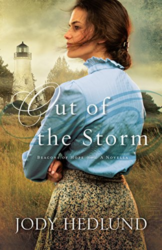 Out of the Storm (Beacons of Hope): A Novella by [Hedlund, Jody]