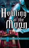 Howling at the Moon (Tales of an Urban Werewolf, Book 1)