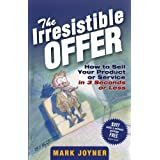 The Irresistible Offer: How to Sell Your Product or Service in 3 Seconds or Less (English Edition)
