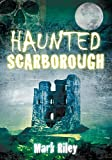 Haunted Scarborough