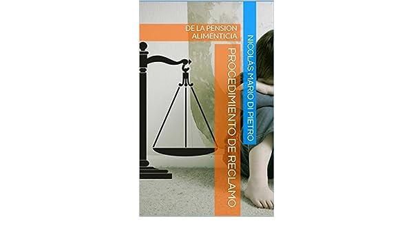 Procedimiento de Reclamo de la Pensión Alimenticia (Spanish Edition) - Kindle edition by Nicolás Mario Di Pietro. Professional & Technical Kindle eBooks ...