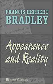 appearance and reality a metaphysical essay Register free to download files | file name : appearance versus reality new essays on bradley metaphysics pdf and more the time to finish reading a book will be always various.