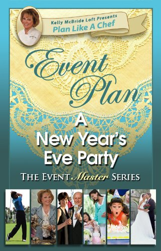 Event Plan a NEW YEAR'S EVE PARTY (Plan Like a - A Party Planning Eve Years New