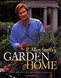 P. Allen Smith's Garden Home, P. Allen Smith, 0609609327