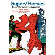 Super/Heroes: From Hercules to Superman