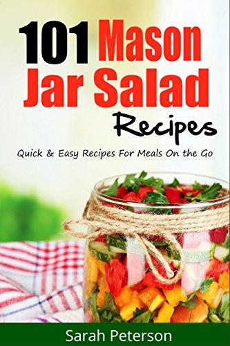 Mason jar salads 101 quick and easy mason jar recipes for meals on mason jar salads 101 quick and easy mason jar recipes for meals on the go forumfinder Gallery