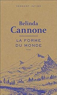 La forme du monde, Cannone, Belinda