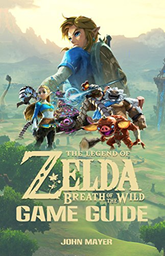 Download for free The Legend of Zelda: Breath of the Wild Game Guide: Tips, Walkthroughs, and More