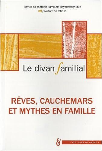Livre Le divan familial, N° 29, Automne 2012 : Rêves, cauchemars et mythes en famille : Hommage à André Ruffiot pdf, epub