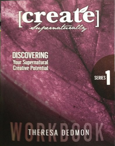 Create Supernaturally Workbook by Theresa Dedmon (February 26,2013)