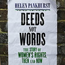 Deeds Not Words Audiobook by Helen Pankhurst Narrated by Helen Duff