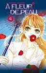 A fleur de peau, tome 6 par Asakura