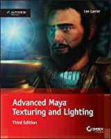 Advanced Maya Texturing and Lighting, 3rd Edition Front Cover
