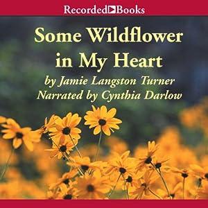 Some Wildflower in My Heart Audiobook