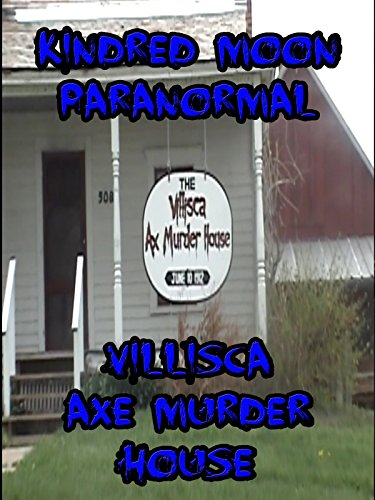 Kindred Moon Paranormal Villisca Axe Murder House