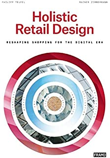 1 to 1 the essence of retail branding and design michel van holistic retail design reshaping shopping for the digital era fandeluxe Image collections