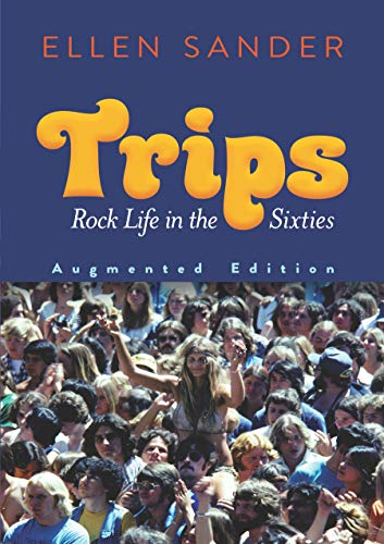 Trips: Rock Life in the Sixties_Augmented Edition