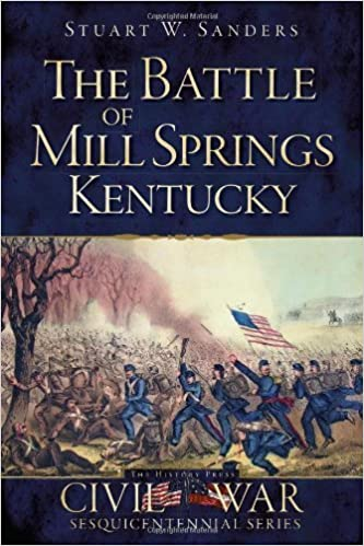 Book The Battle of Mill Springs, Kentucky (Civil War Series) by Stuart W. Sanders (2013-07-02)
