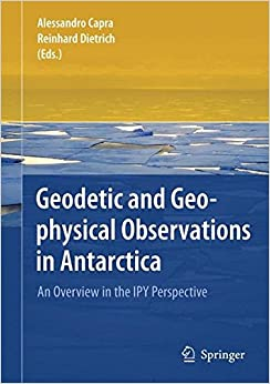 Geodetic and Geophysical Observations in Antarctica: An Overview in the IPY Perspective: Overview in Perspective of the International Polar Year (IPY)