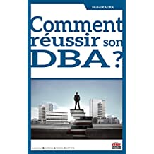 Comment réussir son DBA ? (Business Science Institute) (French Edition)