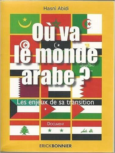 Où va le monde arabe ? : Les enjeux de la transition pdf, epub ebook