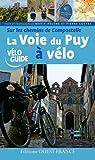 Sur les chemins de Compostelle : La Voie du Puy à vélo par Mérienne