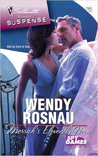Book Merrick's Eleventh Hour (Silhouette Romantic Suspense) by Wendy Rosnau (2008-12-01)