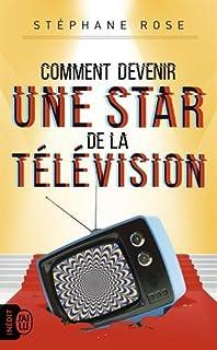 Comment devenir une star de la télévision ?, Rose, Stéphane