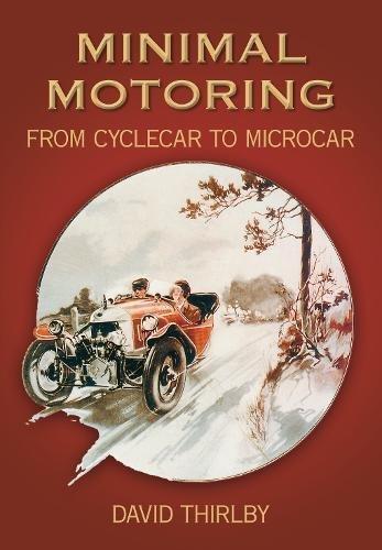 Download Minimal Motoring: A History from Cyclecar to Microcar pdf