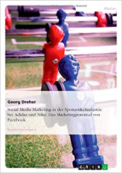 Social Media Marketing in der Sportartikelindustrie - Das Marketingpotential von Facebook