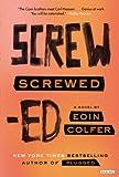 Screwed: A Novel (Plugged)