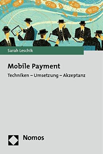 Mobile Payment: Techniken - Umsetzung - Akzeptanz