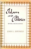 Islam and Politics, Esposito, John L., 0815624190