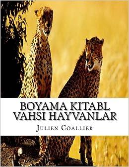Boyama Kitabl Vahsi Hayvanlar Turkish Edition Julien Coallier
