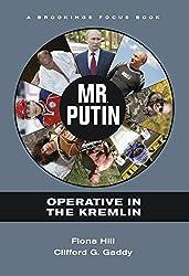 Mr. Putin: Operative in the Kremlin (Brookings Focus Books)