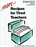 More Recipes for Tired Teachers - Well Seasoned Activities for the ESOL Classroom (ELT Photocopiable)