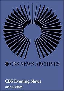 CBS Evening News (June 01, 2005)