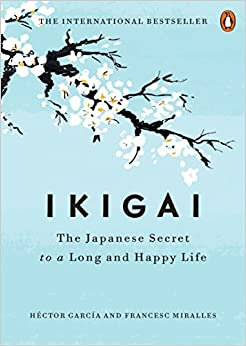 Ikigai: The Japanese Secret to a Long and Happy Life 9780143130727 Philosophy at amazon