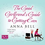 The Good Girlfriend's Guide to Getting Even | Anna Bell